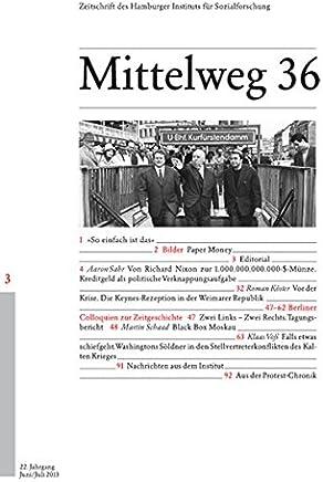 Kredit, Keynes & Krieg. Mittelweg 36, Zeitschrift des Hamburger Instituts f�r Sozialforschung, Heft 3/2013