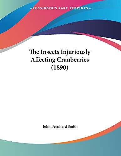 The Insects Injuriously Affecting Cranberries (1890)