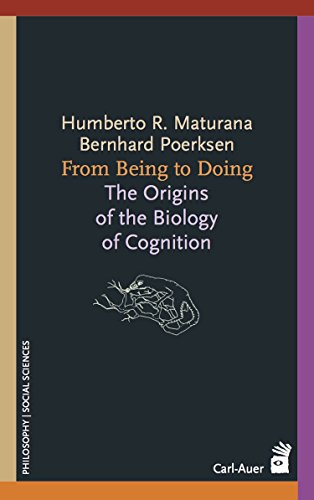 From Being to Doing: The Origins of the Biology of Cognition (English Edition)