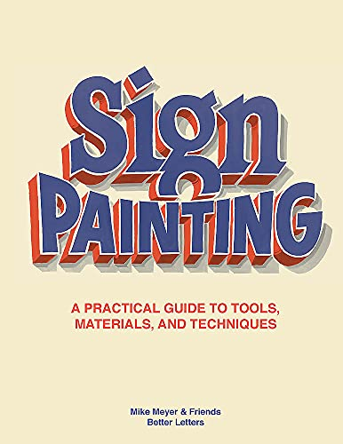 Compare Textbook Prices for The Sign Painting: A practical guide to tools, materials, and techniques  ISBN 9781786276926 by Meyer, Mike,Roberts, Sam