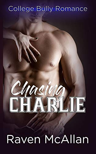 Chasing Charlie: A College Bully Romance (English Edition)