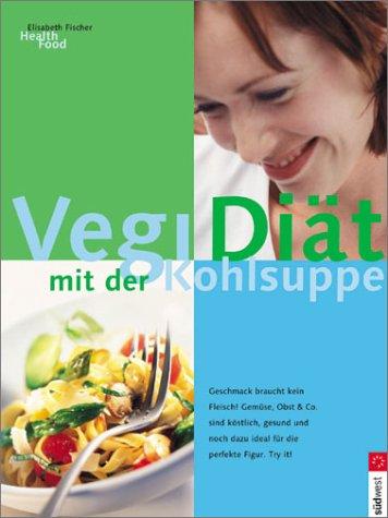 Vegi-Diät mit der Kohlsuppe : Geschmack braucht kein Fleisch