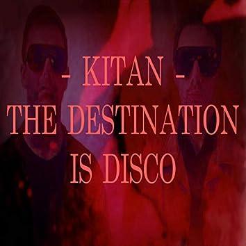 The Destination Is Disco