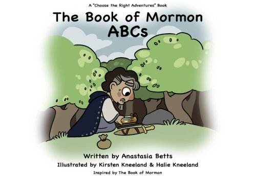The Book of Mormon ABCs (A Choose the Right Adventure Book)