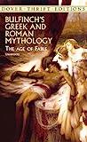 Bulfinch's Greek and Roman Mythology: The Age of Fable [BULFINCHS GREEK & ROMAN MYTHOL]