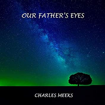 Our Father's Eyes