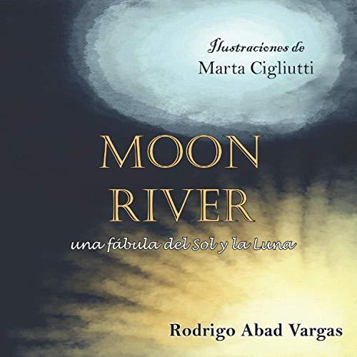 Moon river: Una fábula del Sol y la Luna