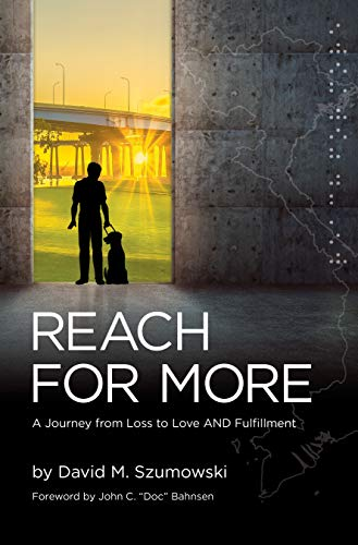 Reach for More: A Journey from Loss to Love AND Fulfillment