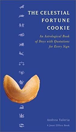 The Celestial Fortune Cookie by Andrea Valeria (2000-10-09)