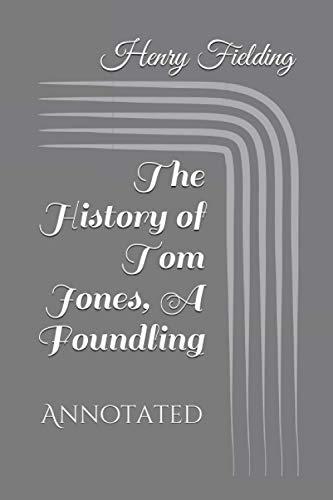 The History of Tom Jones, A Foundling: Annotated
