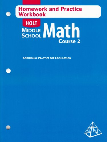 Holt Middle School Math: Homework and Practice Workbook Course 2