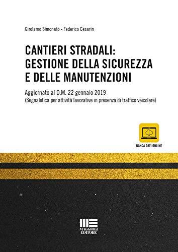 Cantieri stradali: gestione della sicurezza e della manutenzione