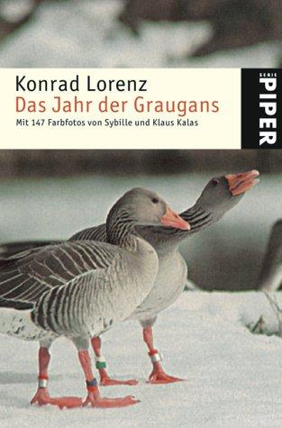 Das Jahr der Graugans: Mit 147 Farbfotos von Sybille und Klaus Kalas