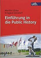 Einfuhrung in Die Public History (Utb)