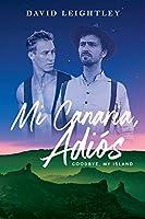 Mi Canaria, Adios: Goodbye, My Island
