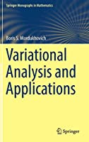 Variational Analysis and Applications (Springer Monographs in Mathematics)
