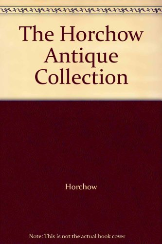 The Horchow Antique Collection