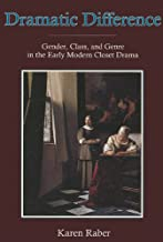 Dramatic Difference: Gender, Class, and Genre in the Early Modern Closet Drama