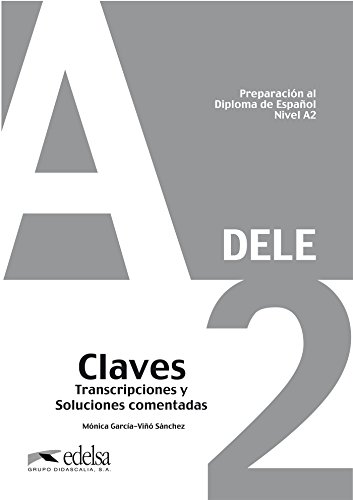 Preparación al DELE A2. Libro claves: 2019 (Preparación al DELE - Jóvenes y adultos - Preparación al DELE - Nivel A2)