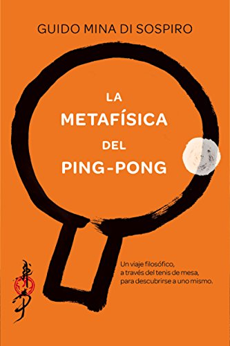 Great Features Of La metafísica del ping-pong: Un viaje filosófico, a través del tenis de mesa, p...