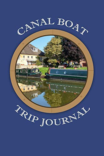 Canal Boat Trip Journal: 6 x 9 Lined Notebook for Recording Canal Vacation Memories