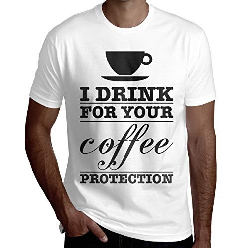 Classic I Drink Coffee for Your Protection Men's Short Sleeve T-Shirt Chai Latte K Cups Calories Tshirt I Drink Coffee for Your Protection Men Clothes White XL