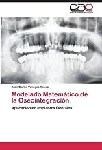 Modelado Matem?tico de la Oseointegraci?n: Aplicaci?n en Implantes Dentales (Spanish Edition) by Juan Carlos Vanegas Acosta (2012-03-28)