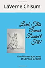 Lord, This Armor Doesn't Fit!: One Woman's Journey of Spiritual Growth
