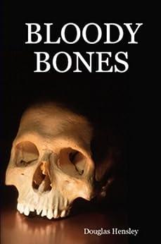 "Bloody Bones ""Demon From Hell"" by [Douglas Hensley]"