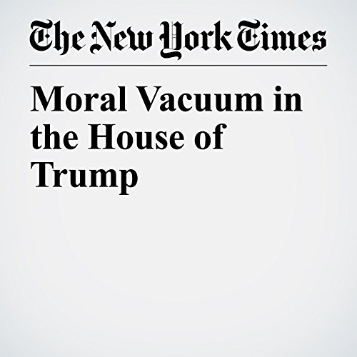 Moral Vacuum in the House of Trump copertina
