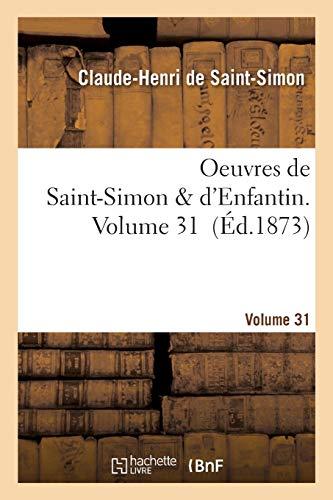Oeuvres de Saint-Simon & d'Enfantin.: Volume 31 (Ed.1873)