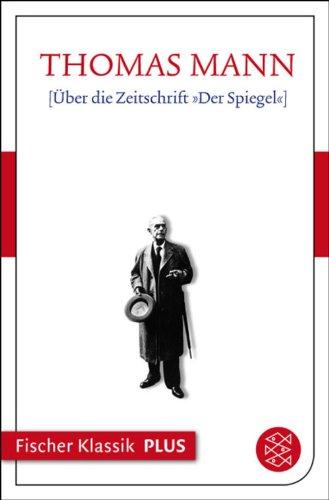 Über die Zeitschrift »Der Spiegel«: Text (Fischer Klassik Plus)