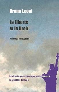 La liberté et le droit: 7 (Bibliothèque classique de la liberté)