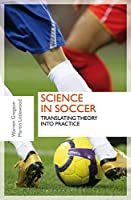 Science in Soccer: Translating Theory into Practice