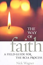 The Way of Faith: A Field Guide to the Rcia Process