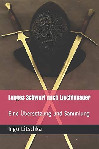Langes Schwert nach Liechtenauer: Eine Übersetzung und Sammlung (System der Klingen)