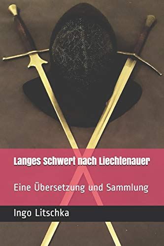 Langes Schwert nach Liechtenauer: Eine Übersetzung und Sammlung