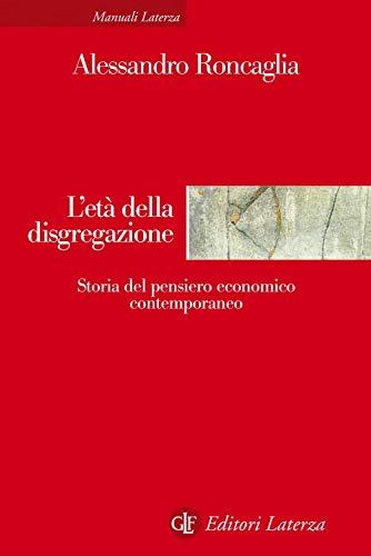 L'età della disgregazione. Storia del pensiero economico contemporaneo