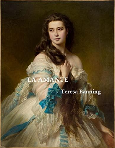 LA AMANTE de Teresa Banning