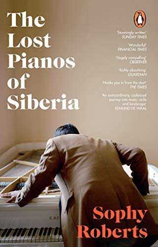 The Lost Pianos of Siberia: A Sunday Times Book of 2020 (Eng