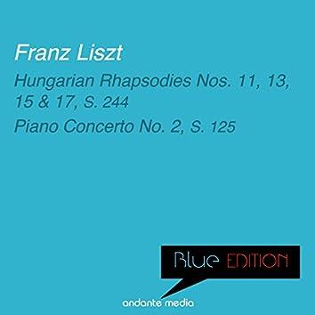 Blue Edition - Liszt: Hungarian Rhapsodies Nos. 11, 13, 15, 17, S. 244 & Piano Concerto No. 2, S. 125