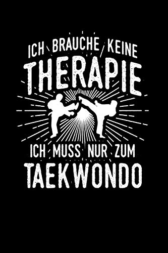 Therapie? Lieber Taekwondo: Notizbuch / Notizheft für Tae-Kwon-Do Taekwondo-Kämpfer Anzug Gürtel Weste A5 (6x9in) liniert mit Linien