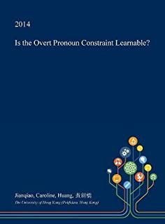 Is the Overt Pronoun Constraint Learnable?