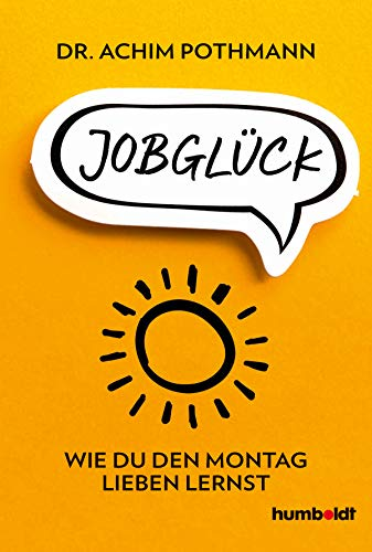 Jobglück: Wie du den Montag lieben lernst