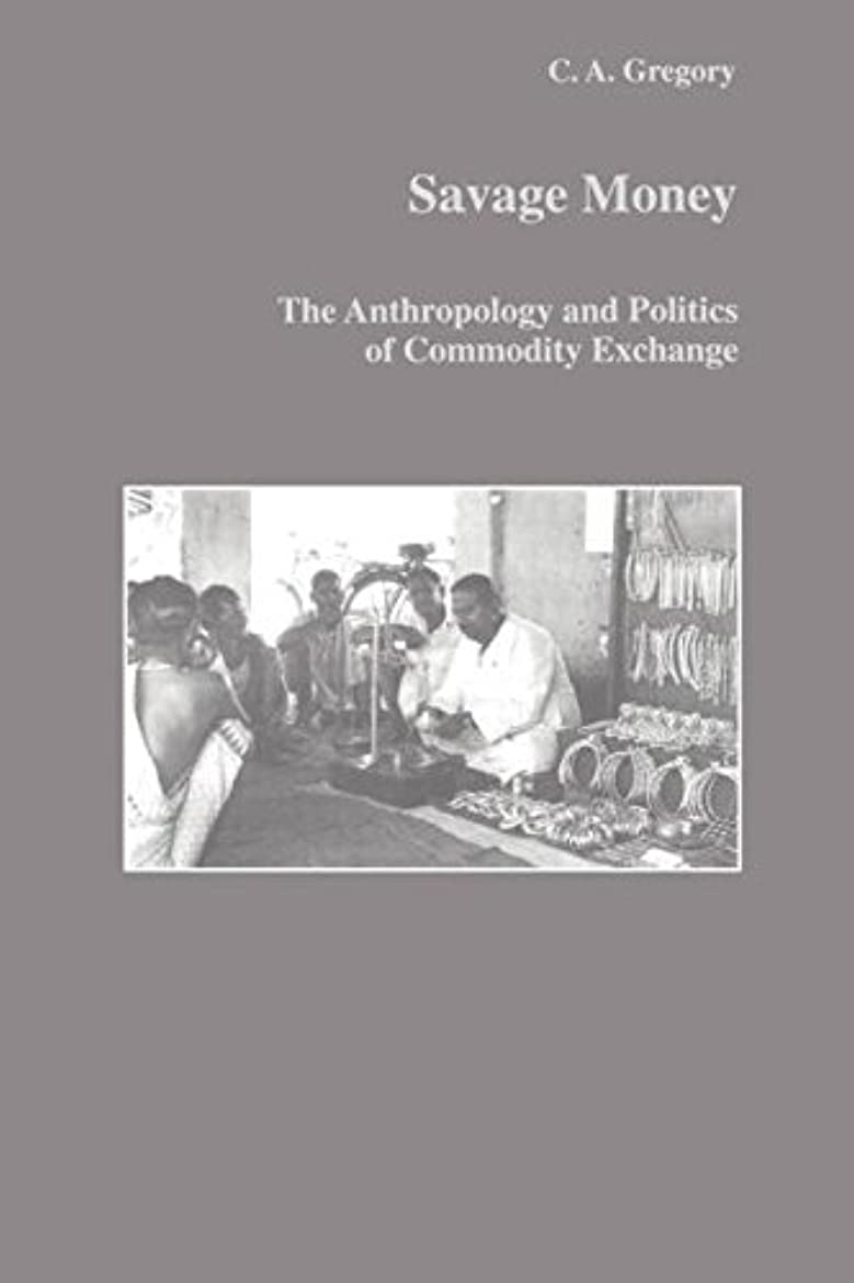 提案する解放成功Savage Money (Studies in Anthropology and History)