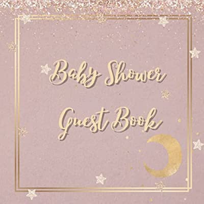 Baby Shower Guest Book: Rose Gold Moon and Star Guest Book for Baby with Sign in for Guests, Wishes for Baby, Gift Log, and Memory Pages