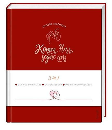 Komm, Herr, segne uns: Unsere Hochzeit – 3 in 1: Der Weg eurer Liebe, das Gästebuch, das Erinnerungsalbum