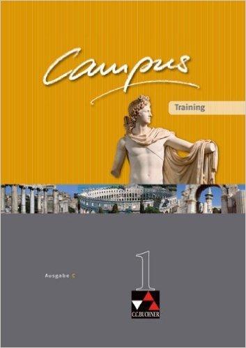 Campus - Ausgabe C. Gesamtkurs Latein in drei Bänden / Training C 1: Zu den Lektionen 1-40 von Reinhard Heydenreich (Herausgeber),,Clement Utz (Herausgeber) ( 10. September 2008 )