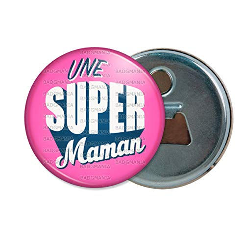 Décapsuleur Aimanté Magnet Une Super Maman - Fond Rose - Idée Cadeau Fêtes des Mères Anniversaire Ouvre Bouteille Refrigerateur