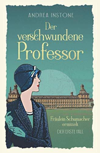 Der verschwundene Professor (Fräulein Schumacher ermittelt, Band 1)